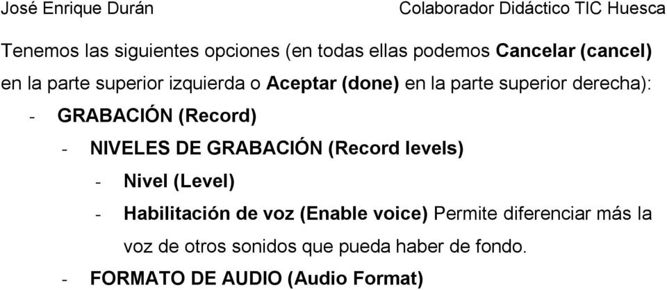 NIVELES DE GRABACIÓN (Record levels) - Nivel (Level) - Habilitación de voz (Enable voice)