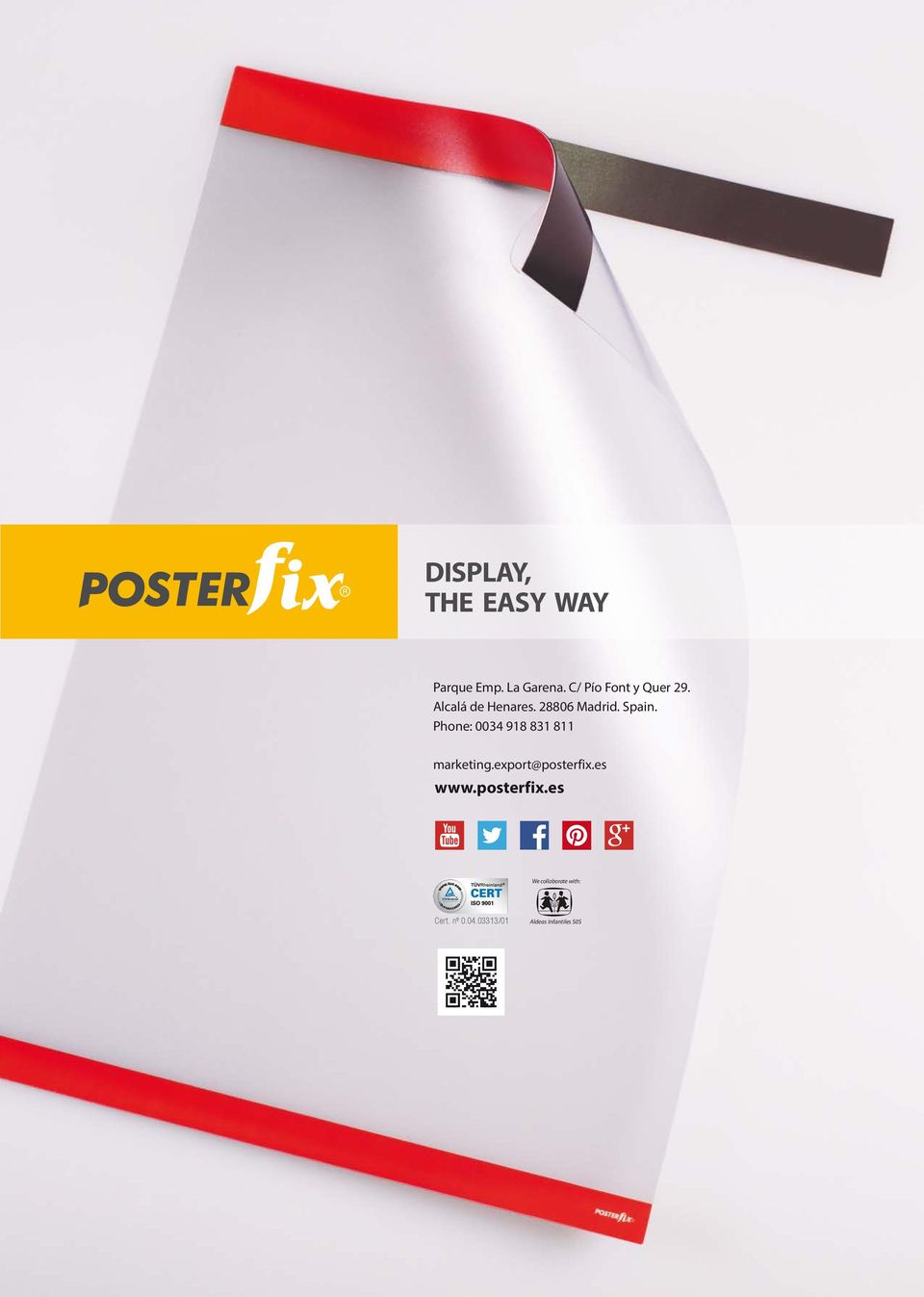 Spain. Phone: 0034 918 831 811 marketing.export@posterfix.