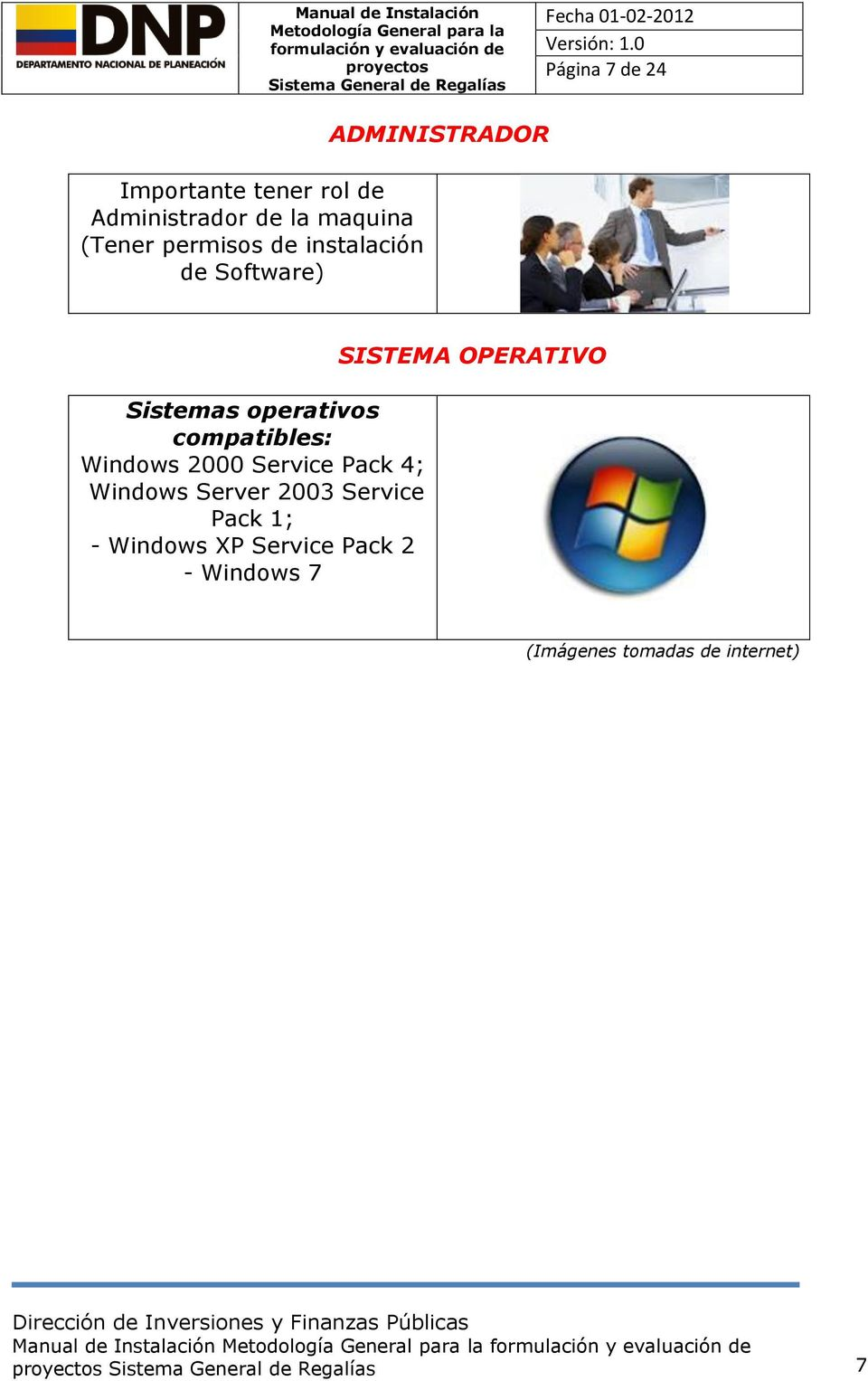 2000 Service Pack 4; - Windows Server 2003 Service Pack 1; - Windows XP Service Pack