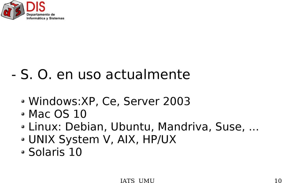 Server 2003 Mac OS 10 Linux: Debian,