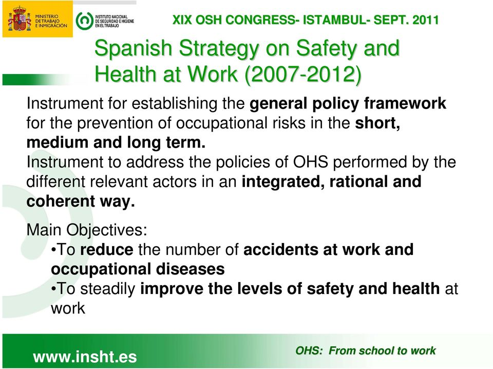 Instrument to address the policies of OHS performed by the different relevant actors in an integrated, rational and