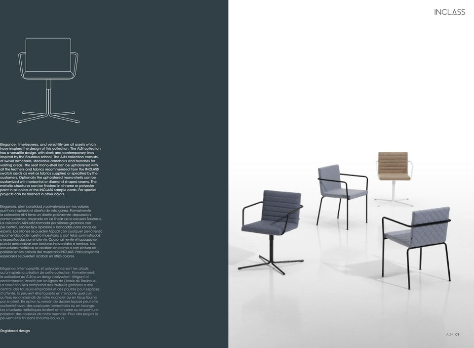 The ALN collection consists of swivel armchairs, stackable armchairs and benches for waiting areas.
