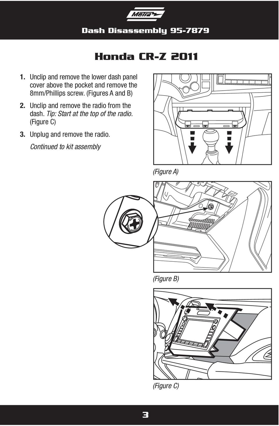 8mm/Phillips screw. (Figures A and B) 2. Unclip and remove the radio from the dash.