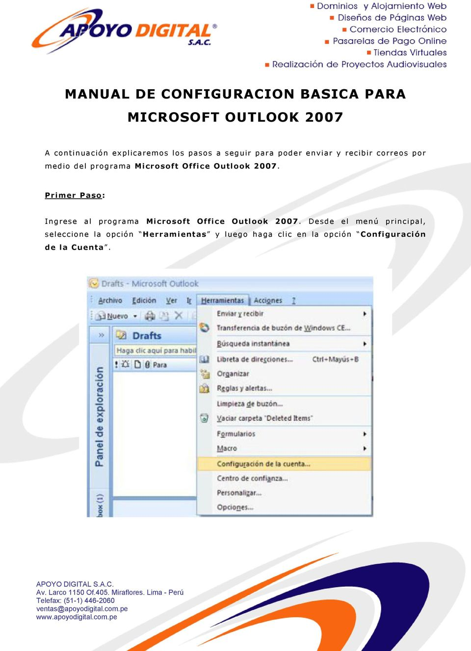 Outlook 2007. Primer Paso: Ingrese al programa Microsoft Office Outlook 2007.