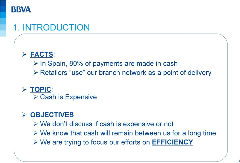 OBJECTIVES We don t discuss if cash is expensive or not We know that cash