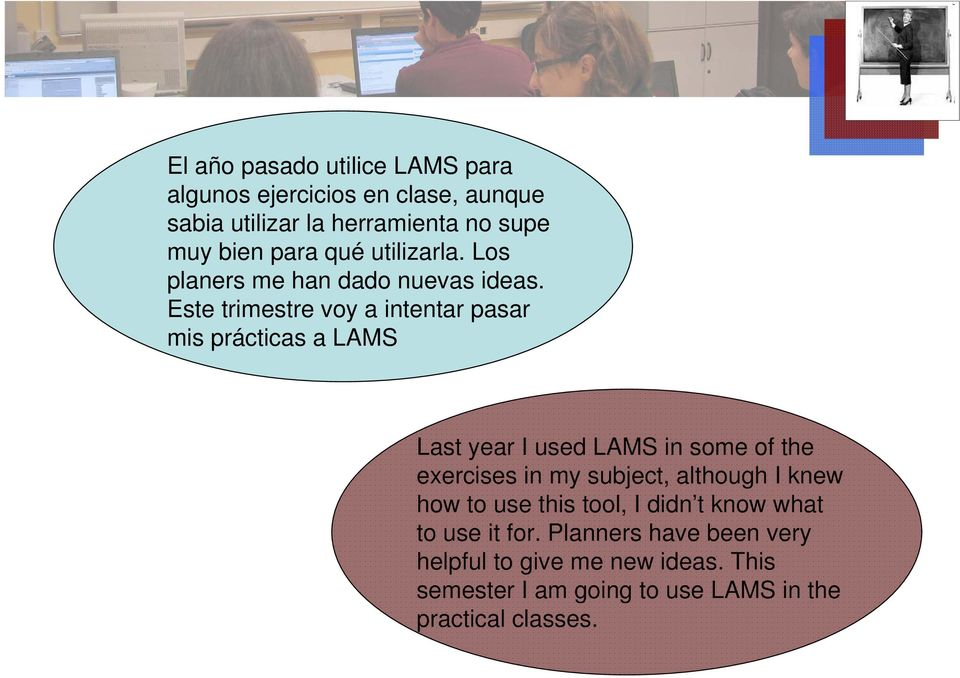 Este trimestre voy a intentar pasar mis prácticas a LAMS Last year I used LAMS in some of the exercises in my subject,