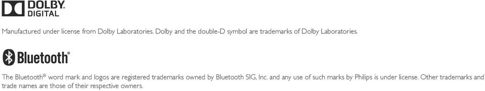 The Bluetooth word mark and logos are registered trademarks owned by Bluetooth SIG,