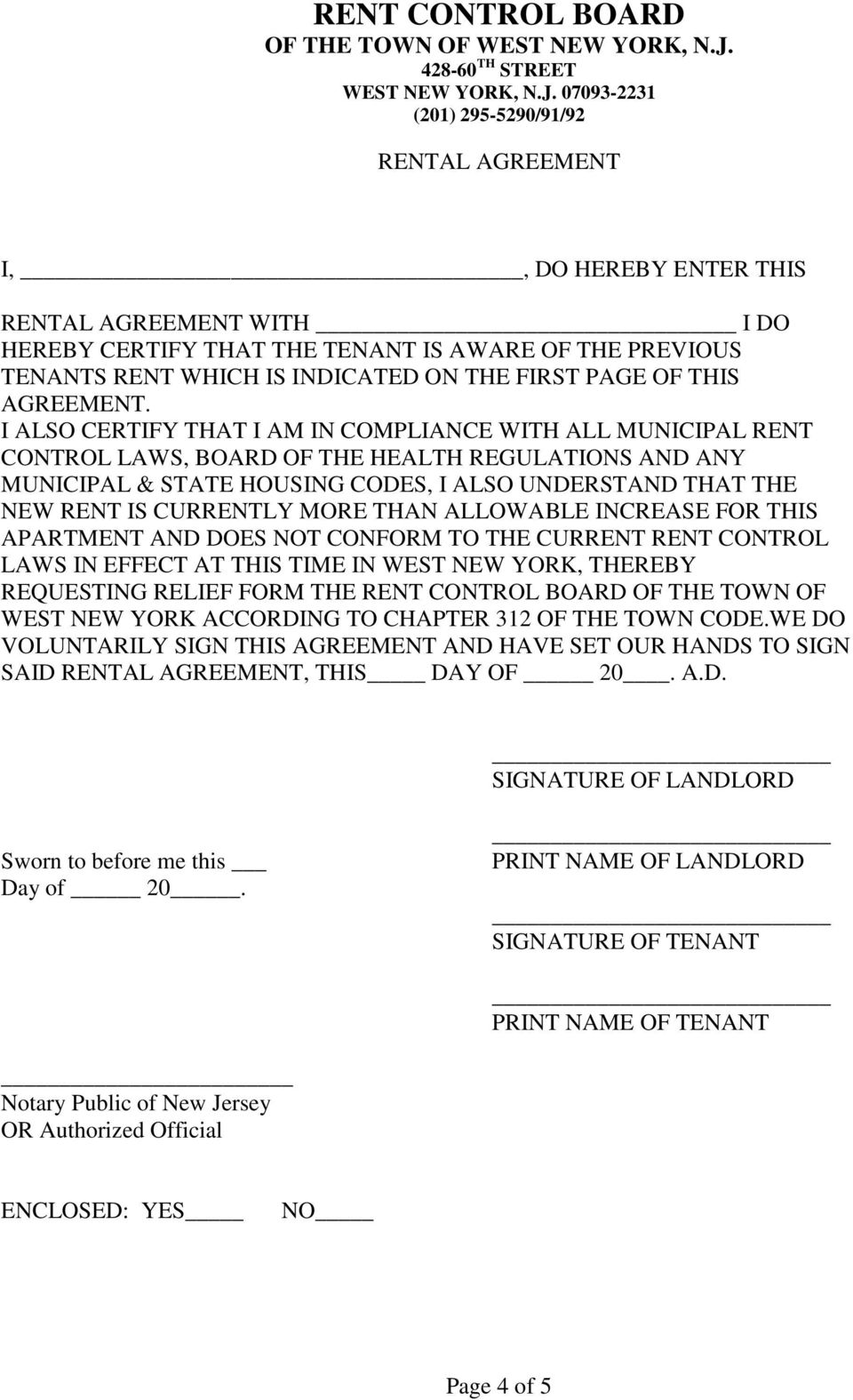 MORE THAN ALLOWABLE INCREASE FOR THIS APARTMENT AND DOES NOT CONFORM TO THE CURRENT RENT CONTROL LAWS IN EFFECT AT THIS TIME IN WEST NEW YORK, THEREBY REQUESTING RELIEF FORM THE RENT CONTROL BOARD OF