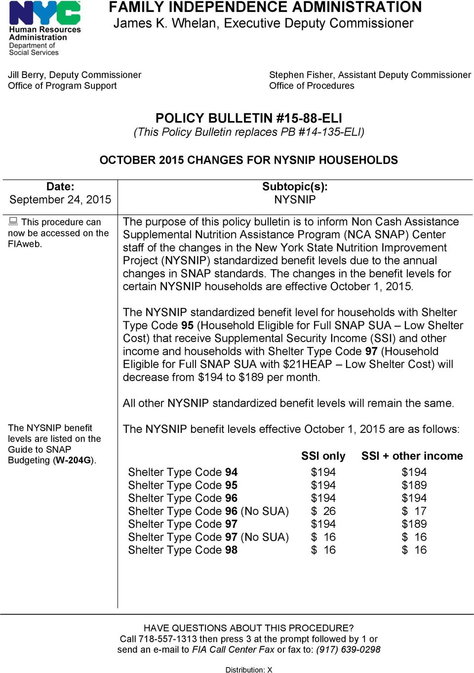 Policy Bulletin replaces PB #14-135-ELI) OCTOBER 2015 CHANGES FOR NYSNIP HOUSEHOLDS Date: September 24, 2015 This procedure can now be accessed on the FIAweb.