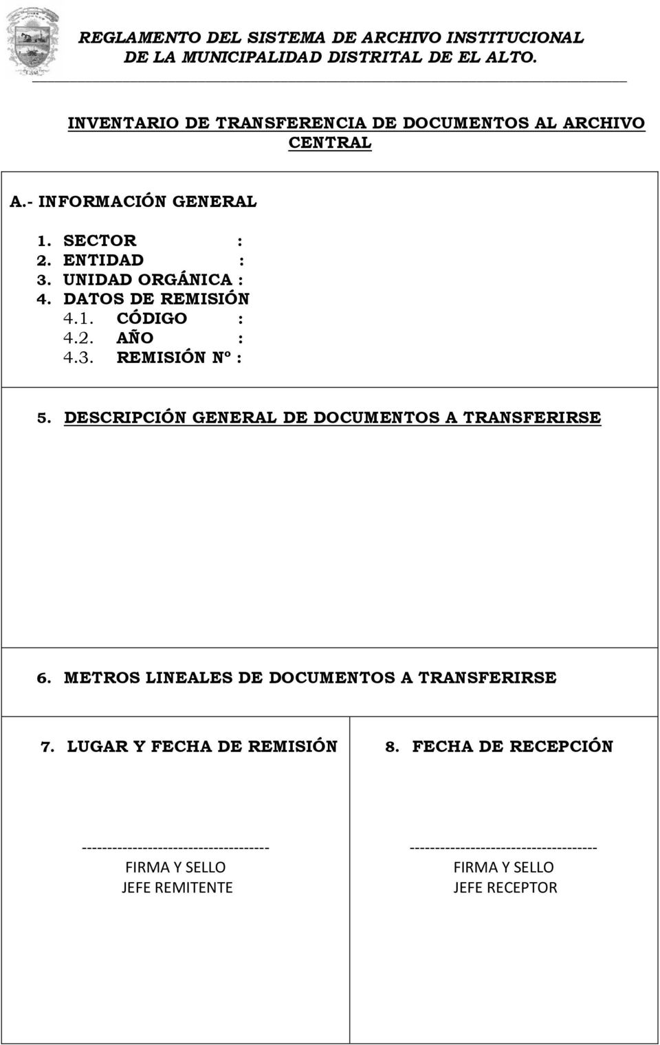 DESCRIPCIÓN GENERAL DE DOCUMENTOS A TRANSFERIRSE 6. METROS LINEALES DE DOCUMENTOS A TRANSFERIRSE 7.