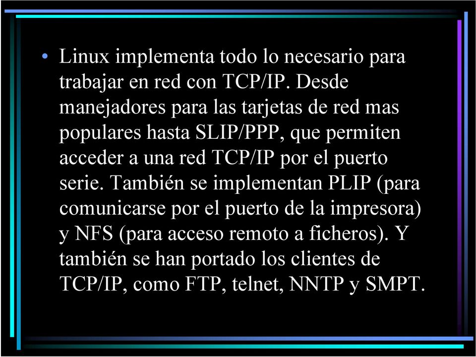 una red TCP/IP por el puerto serie.