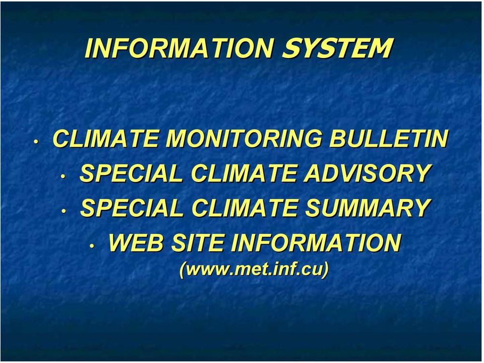 CLIMATE ADVISORY SPECIAL CLIMATE