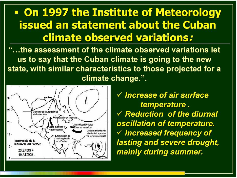 with similar characteristics to those projected for a climate change.. Increase of air surface temperature.
