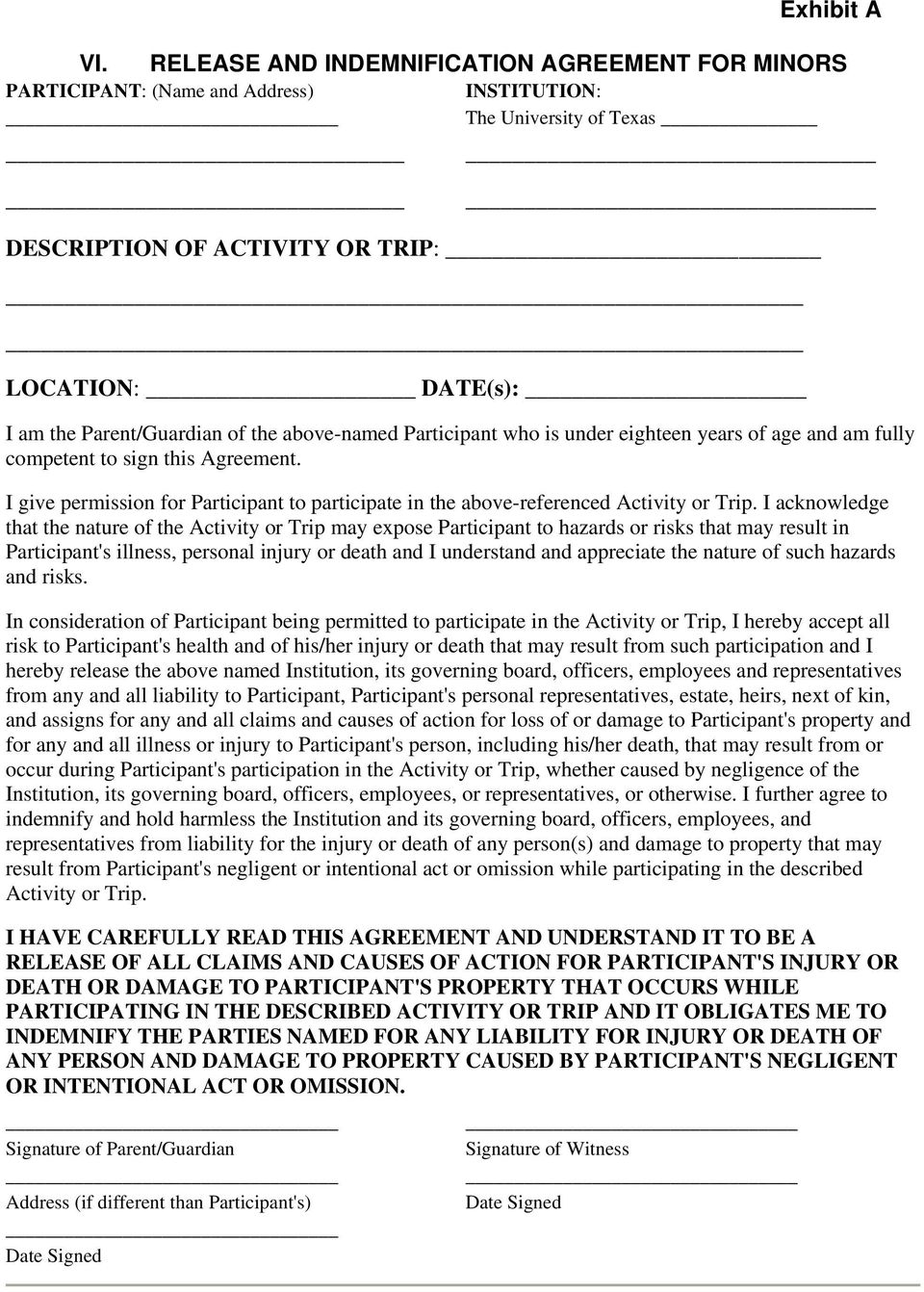the above-named Participant who is under eighteen years of age and am fully competent to sign this Agreement. I give permission for Participant to participate in the above-referenced Activity or Trip.