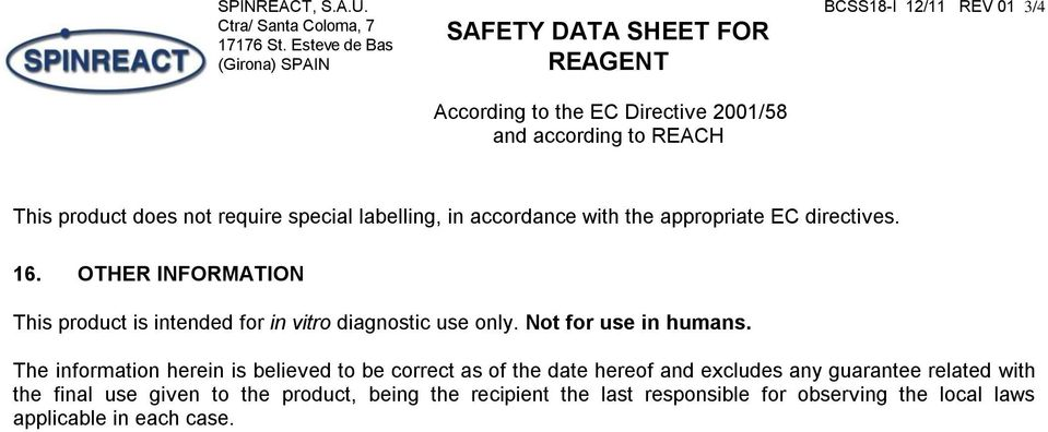 OTHER INFORMATION This product is intended for in vitro diagnostic use only. Not for use in humans.