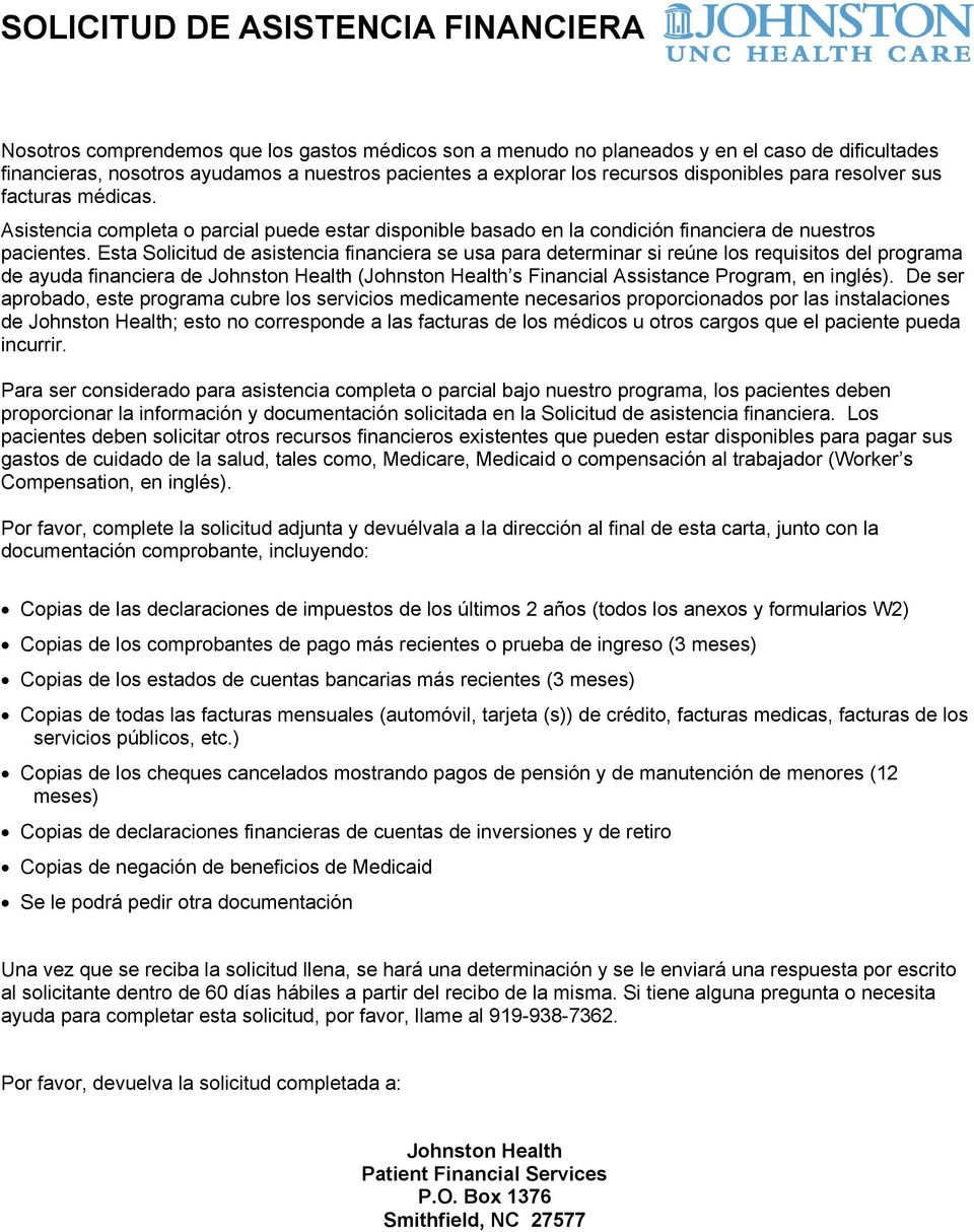 Esta Solicitud de asistencia financiera se usa para determinar si reúne los requisitos del programa de ayuda financiera de Johnston Health (Johnston Health s Financial Assistance Program, en inglés).