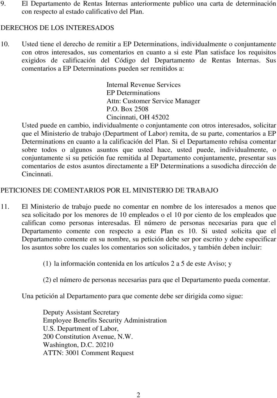 Departamento de Rentas Internas. Sus comentarios a pueden ser remitidos a: Internal Revenue Services Attn: Customer Service Manager P.O.