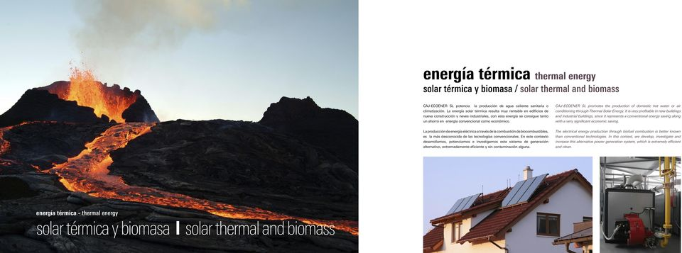 CAJ-ECOENER SL promotes the production of domestic hot water or air conditioning through Thermal Solar Energy.