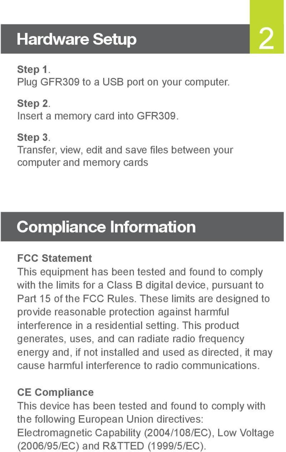digital device, pursuant to Part 5 of the FCC Rules. These limits are designed to provide reasonable protection against harmful interference in a residential setting.