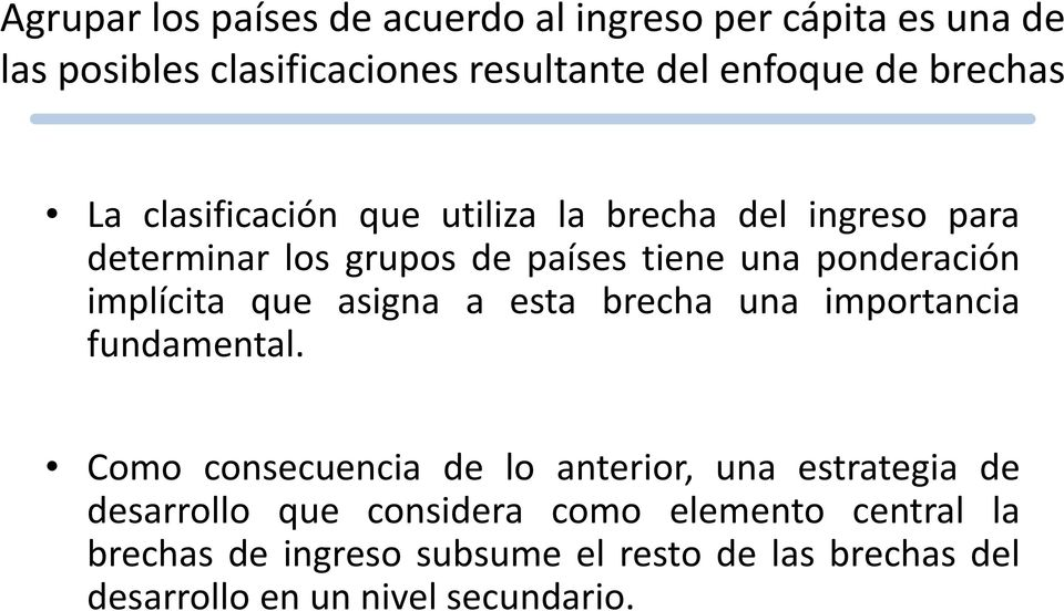 brecha una importancia fundamental.