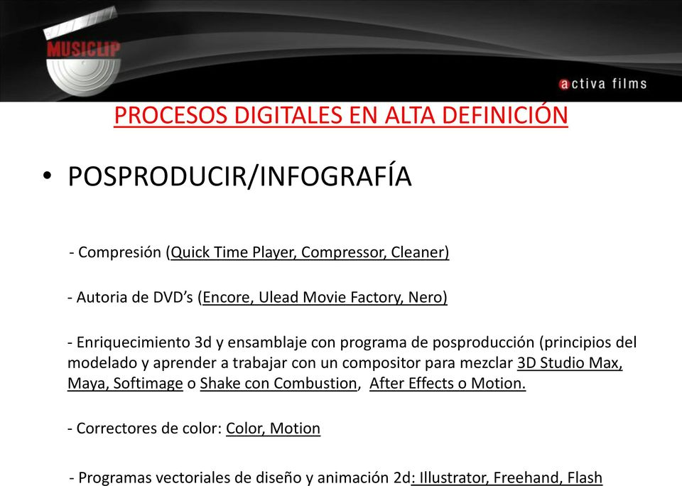 trabajar con un compositor para mezclar 3D Studio Max, Maya, Softimage o Shake con Combustion, After Effects o Motion.