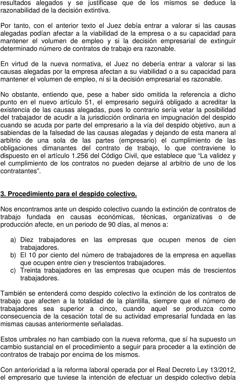 decisión empresarial de extinguir determinado número de contratos de trabajo era razonable.