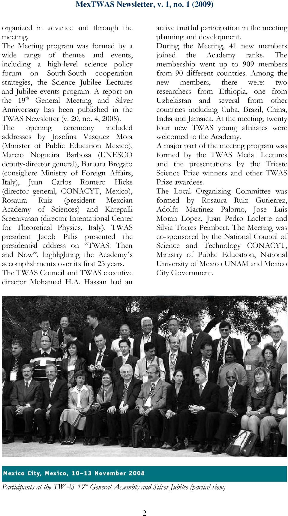 program. A report on the 19 th General Meeting and Silver Anniversary has been published in the TWAS Newsletter (v. 20, no. 4, 2008).