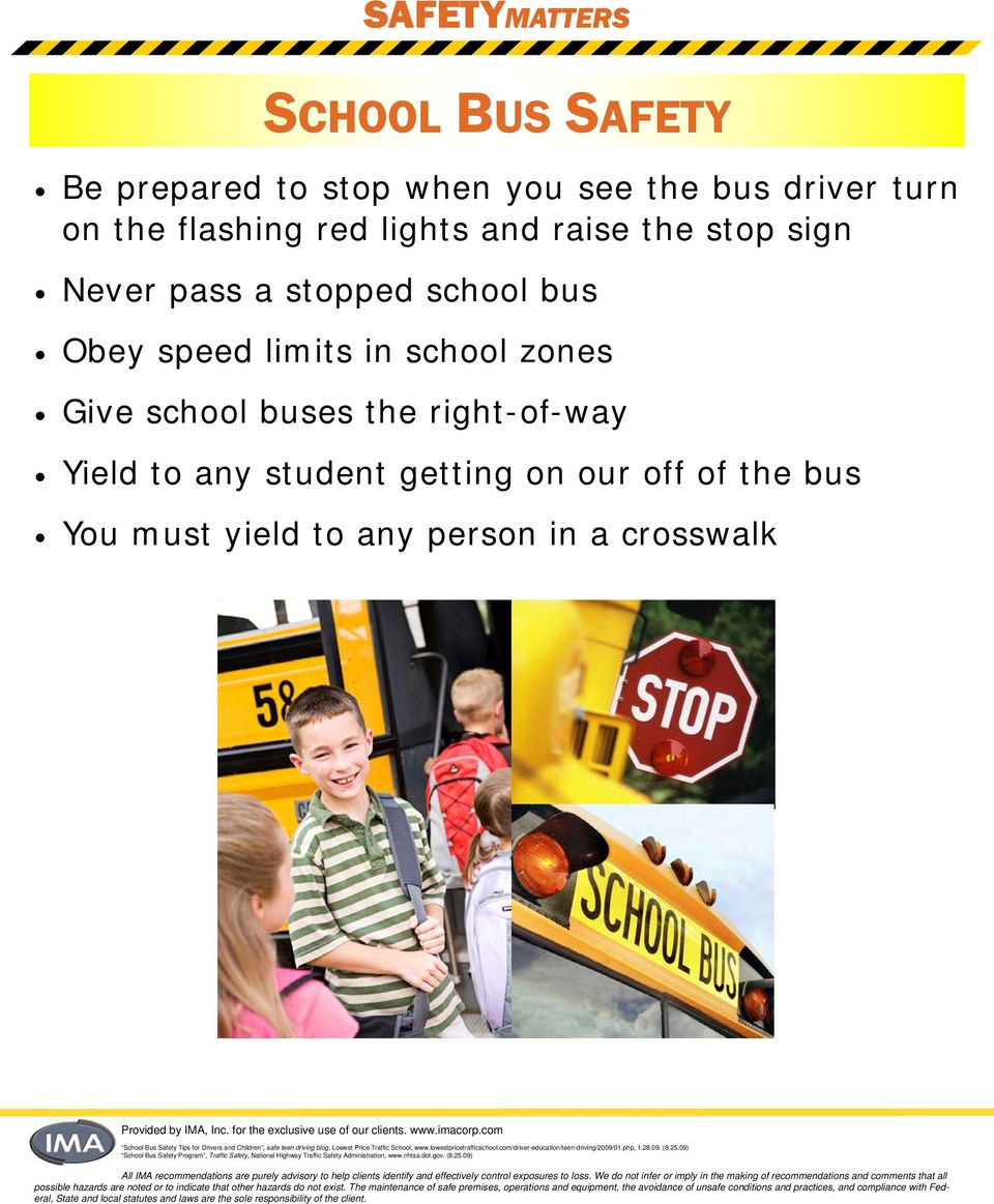 Obey speed limits in school zones Give school buses the right-of-way Yield to