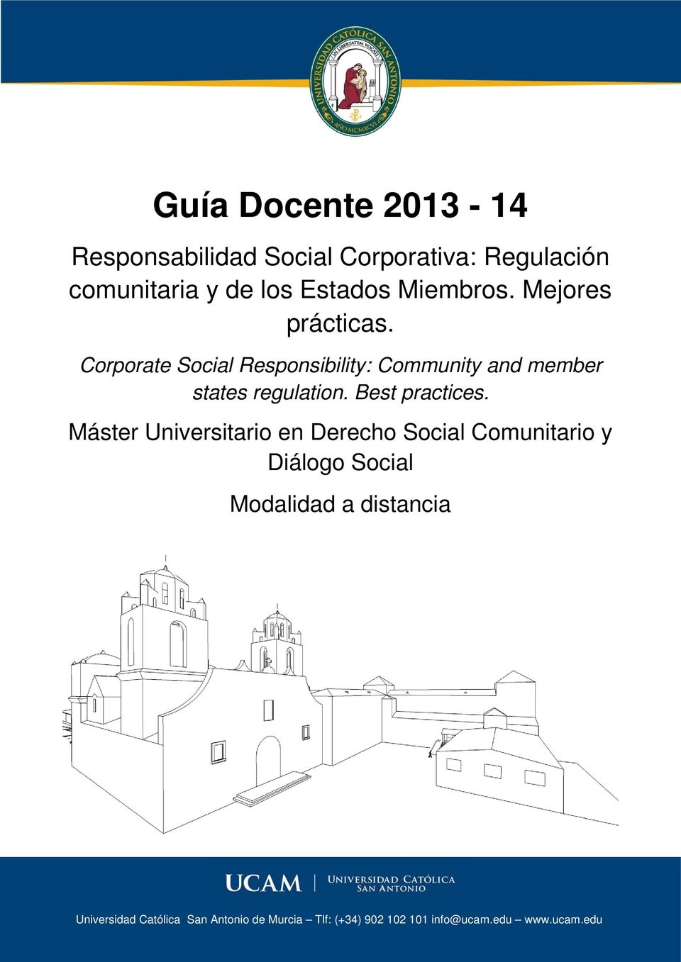 Corporate Social Responsibility: Community and member states regulation. Best practices.