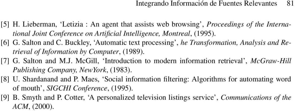 McGill, Introduction to modern information retrieval, McGraw-Hill Publishing Company, NewYork, (1983). [8] U. Shardanand and P.
