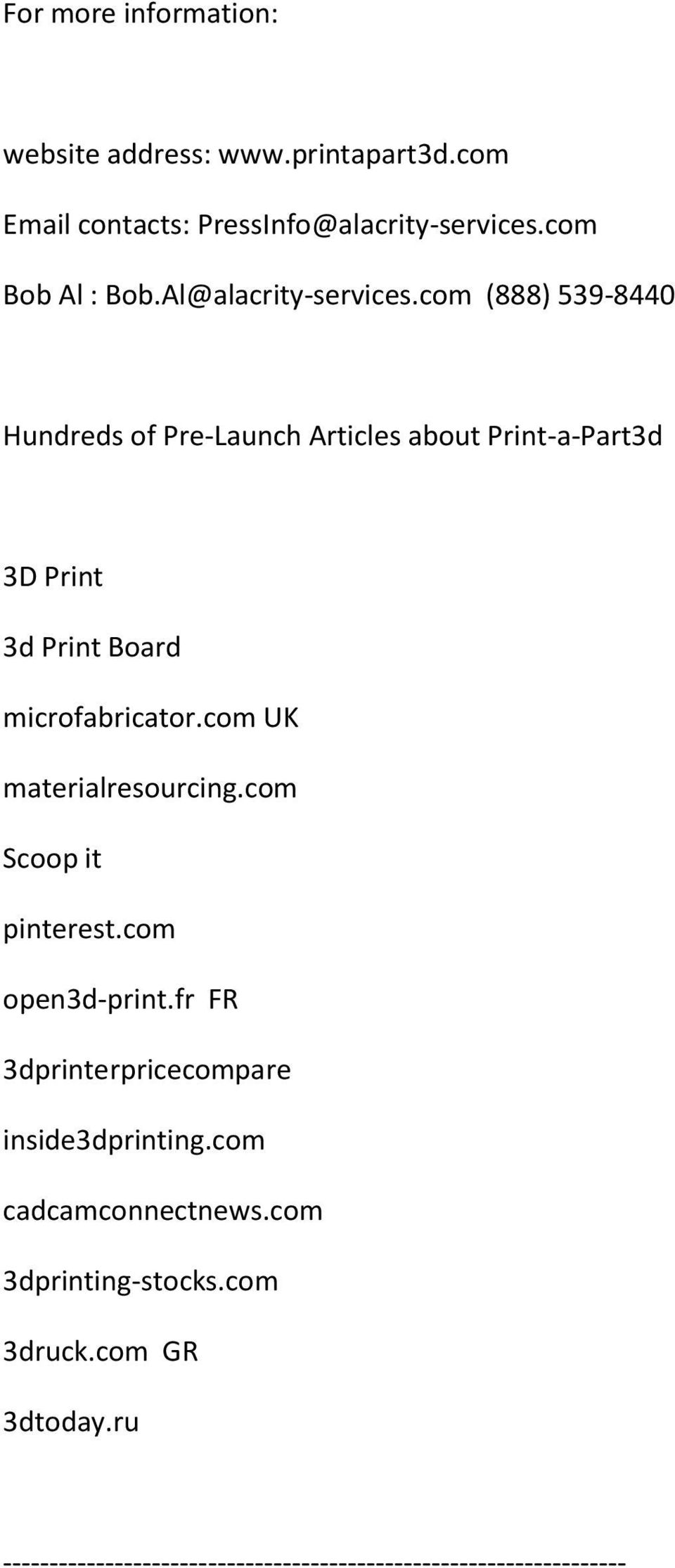 com (888) 539-8440 Hundreds of Pre-Launch Articles about Print-a-Part3d 3D Print 3d Print Board microfabricator.