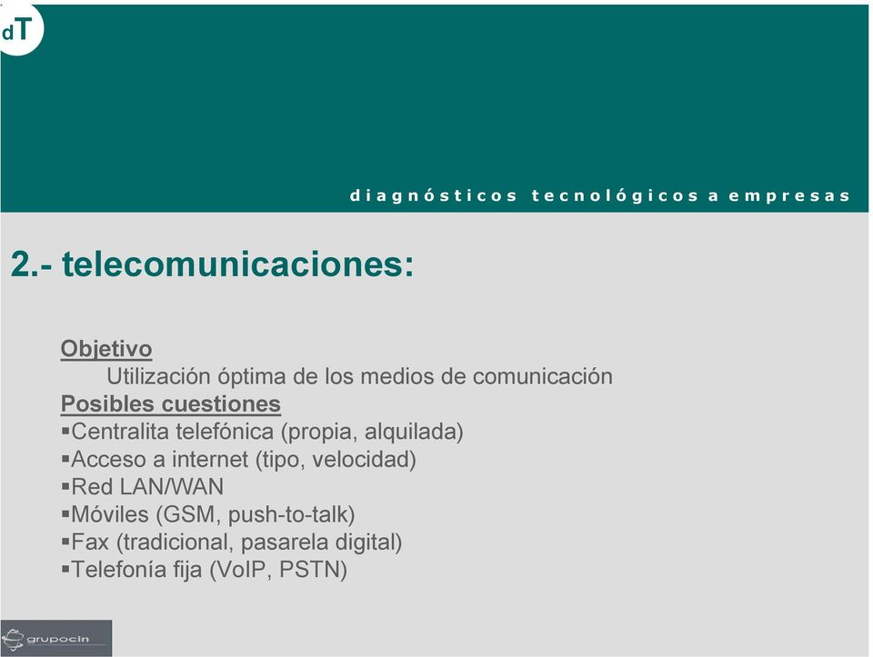alquilada) Acceso a internet (tipo, velocidad) Red LAN/WAN Móviles