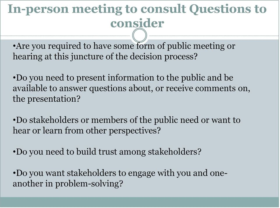Do you need to present information to the public and be available to answer questions about, or receive comments on, the