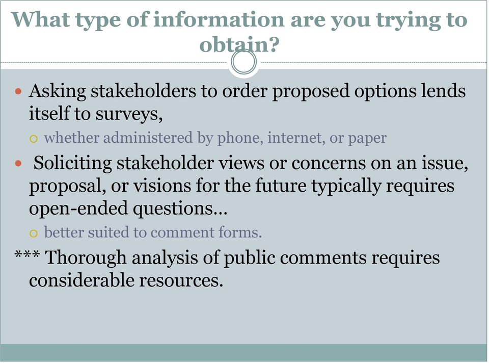 internet, or paper Soliciting stakeholder views or concerns on an issue, proposal, or visions for the