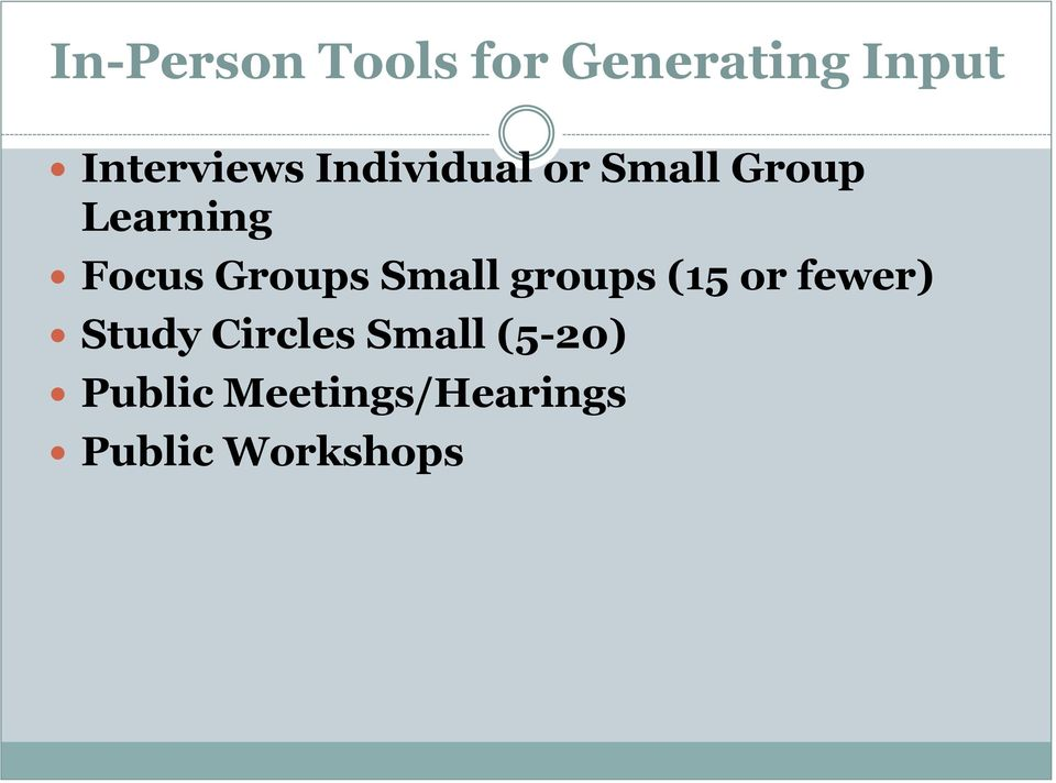 Small groups (15 or fewer) Study Circles Small