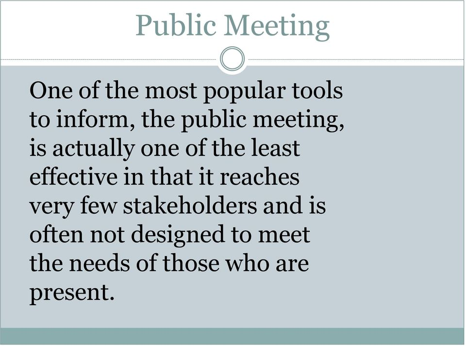 effective in that it reaches very few stakeholders and