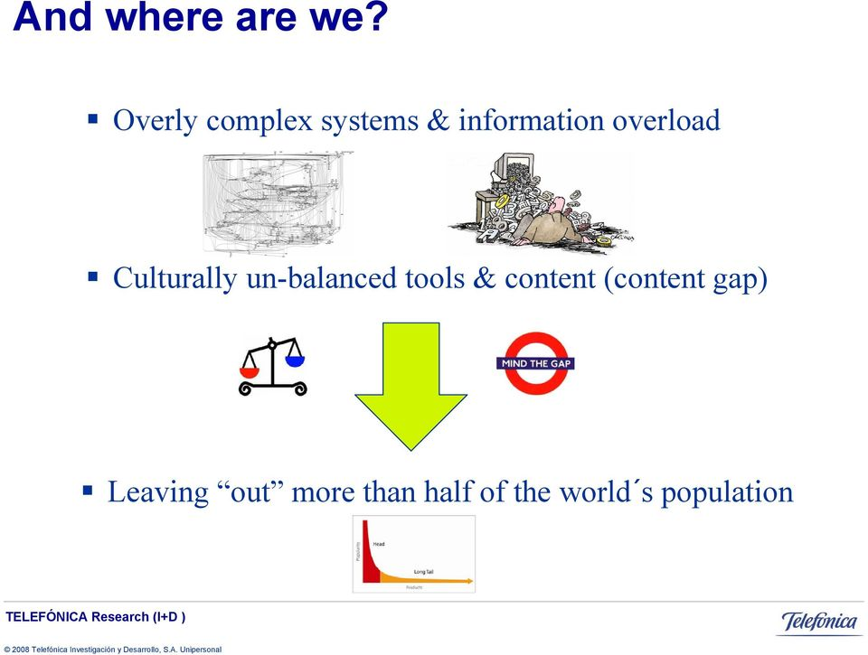 overload Culturally un-balanced tools &
