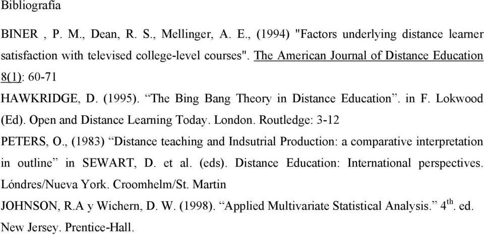 Open and Distance Learning Today. London. Routledge: 3-12 PETERS, O.
