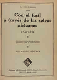 351 1910. (AFRICA). LUNDEBERG, AXEL; SEAMOUR, FREDERICK: THE GREAT ROOSEVELT AFRICAN HUNT AND THE WILD ANIMALS OF AFRICA... HUNTERS OF BIG GAME IN WILDEST AFRICA. S.l.: by D.B. Mc Curdy, 1910.