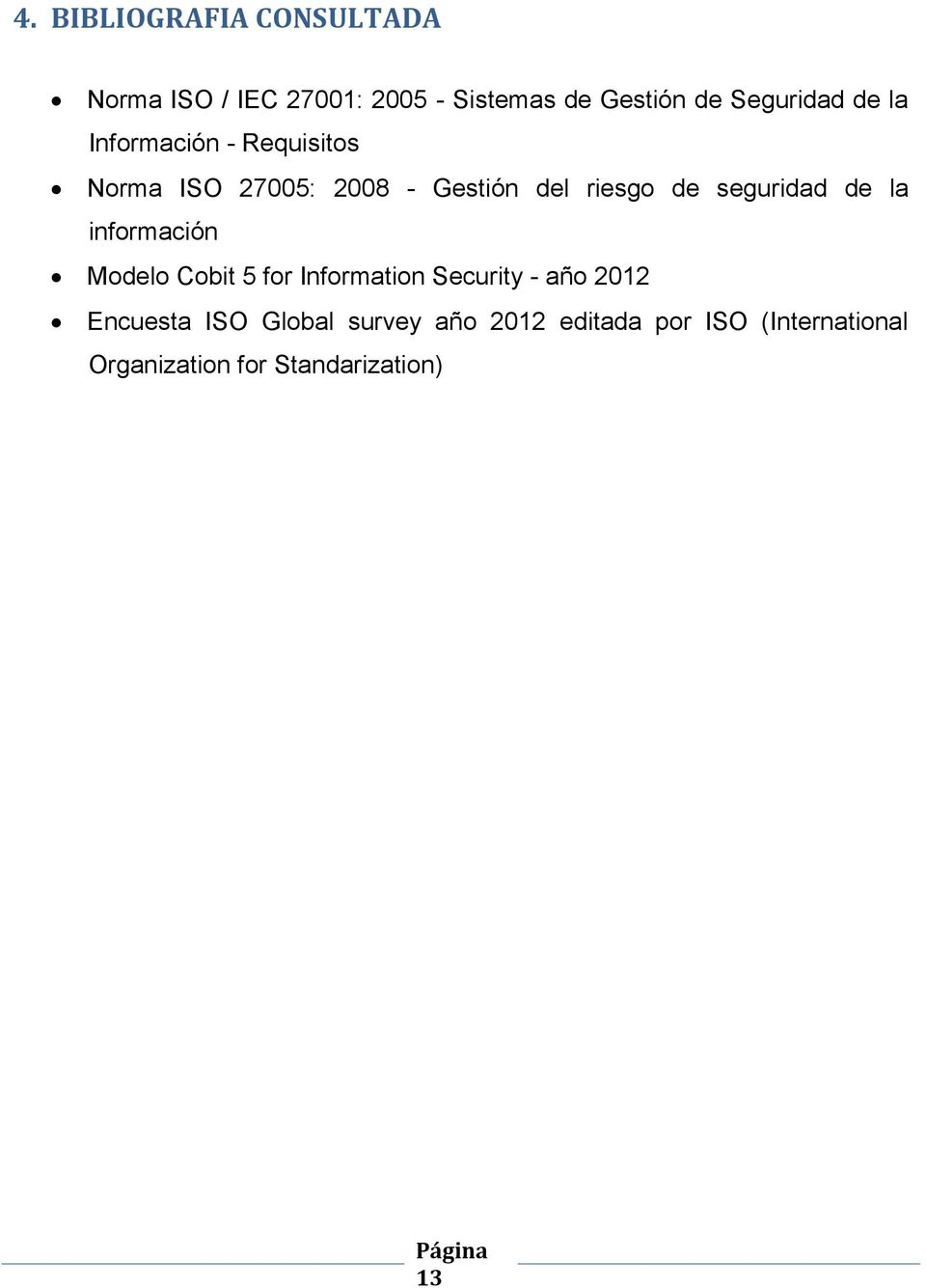 seguridad de la información Modelo Cobit 5 for Information Security - año 2012 Encuesta