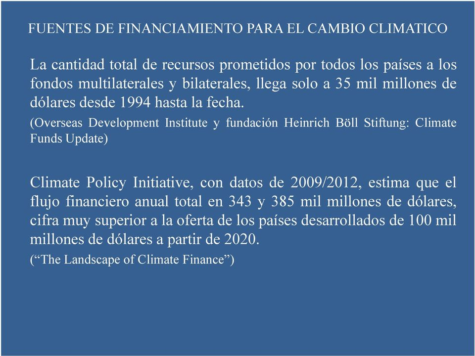 (Overseas Development Institute y fundación Heinrich Böll Stiftung: Climate Funds Update) Climate Policy Initiative, con datos de