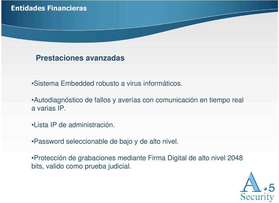Lista IP de administración. Password seleccionable de bajo y de alto nivel.