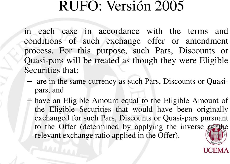 such Pars, Discounts or Quasipars, and have an Eligible Amount equal to the Eligible Amount of the Eligible Securities that would have been