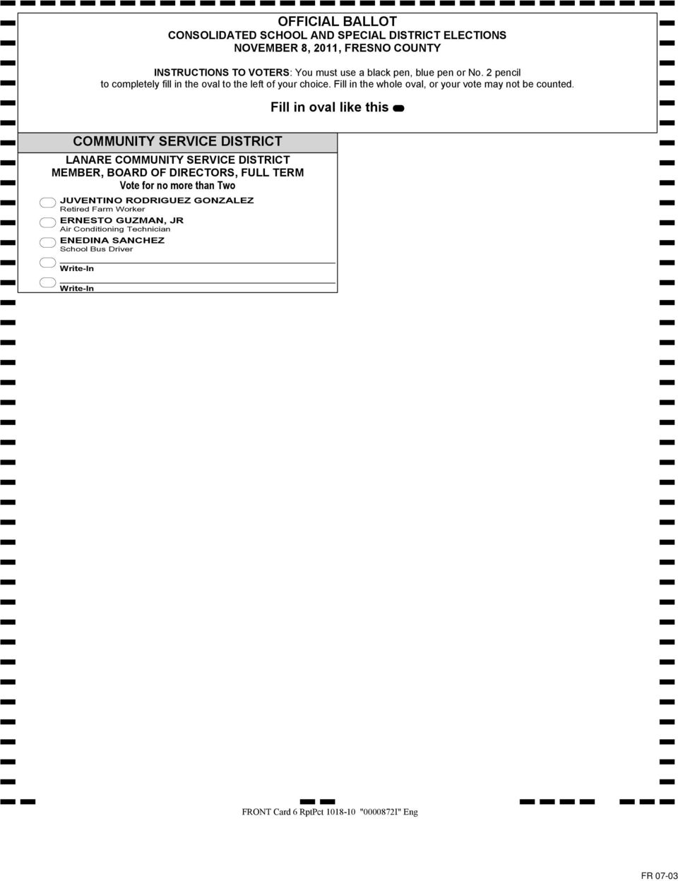 Fill in oval like this COMMUNITY SERVICE DISTRICT LANARE COMMUNITY SERVICE DISTRICT MEMBER, BOARD OF DIRECTORS, FULL TERM Vote for no more than Two JUVENTINO