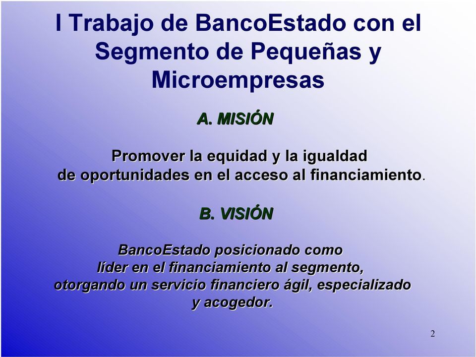 financiamiento. B.