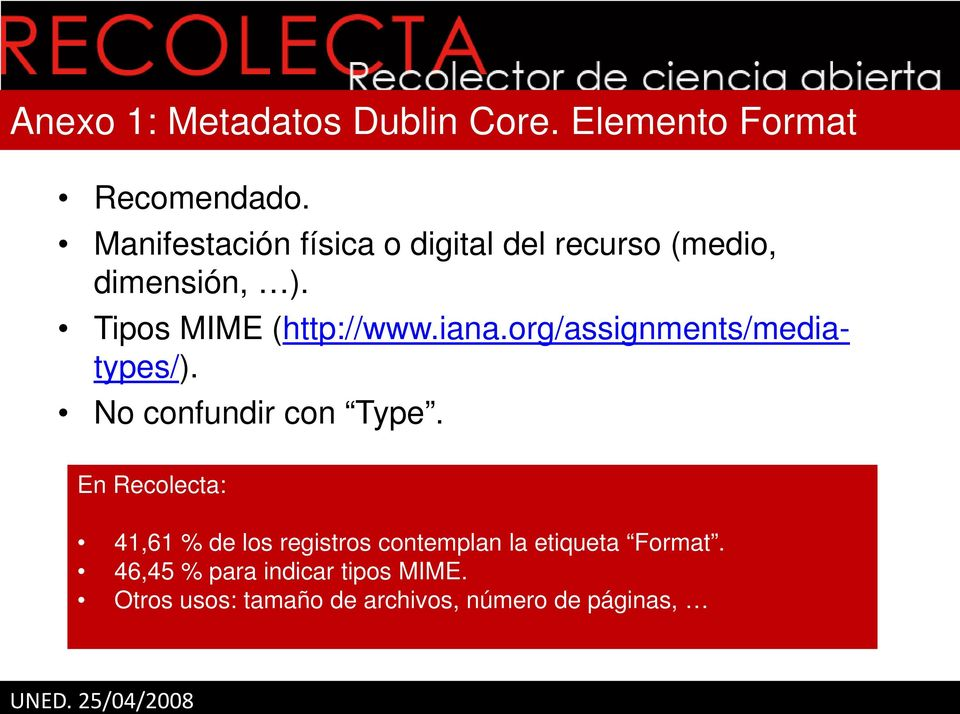 Tipos MIME (http://www.iana.org/assignments/mediatypes/). No confundir con Type.