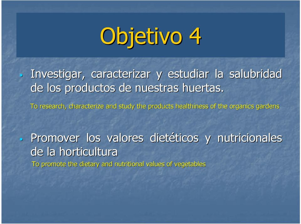 To research, characterize and study the products healthiness of the organics