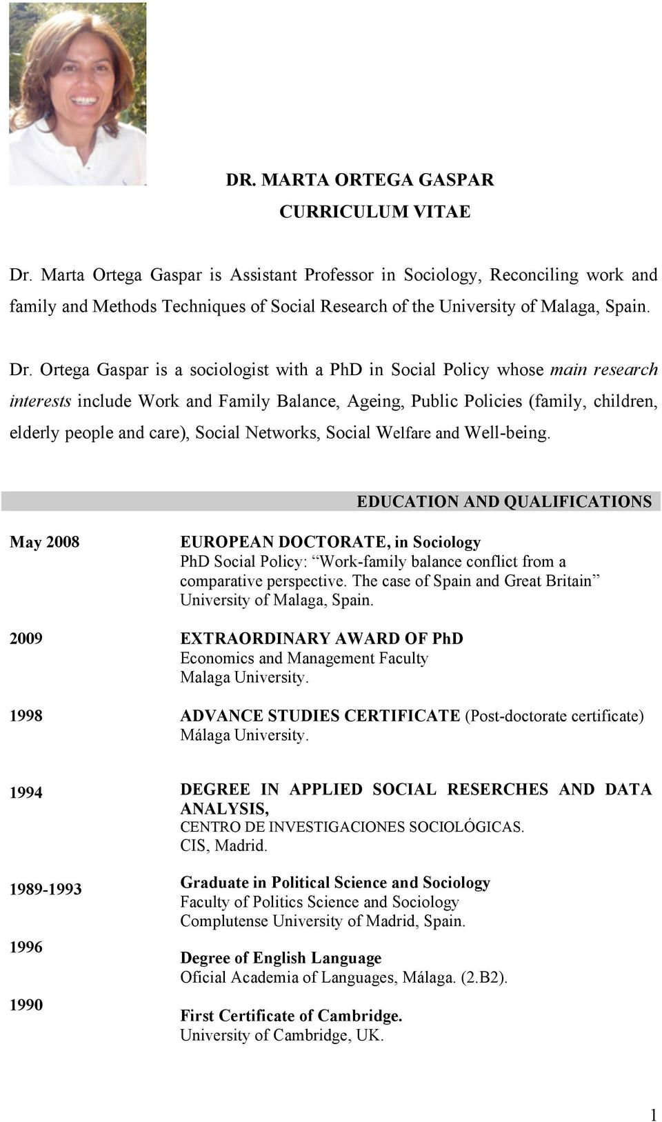 Ortega Gaspar is a sociologist with a PhD in Social Policy whose main research interests include Work and Family Balance, Ageing, Public Policies (family, children, elderly people and care), Social