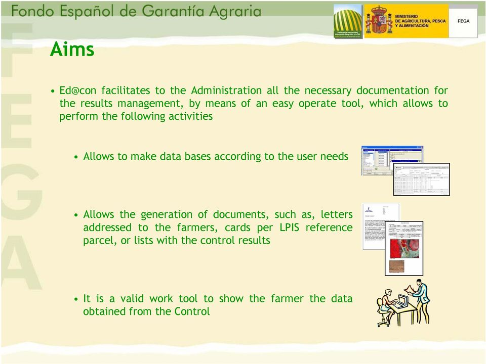 user needs Allows the generation of documents, such as, letters addressed to the farmers, cards per LPIS reference