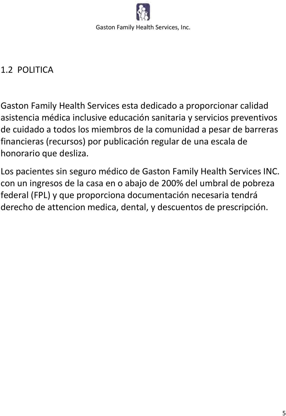 honorario que desliza. Los pacientes sin seguro médico de Gaston Family Health Services INC.